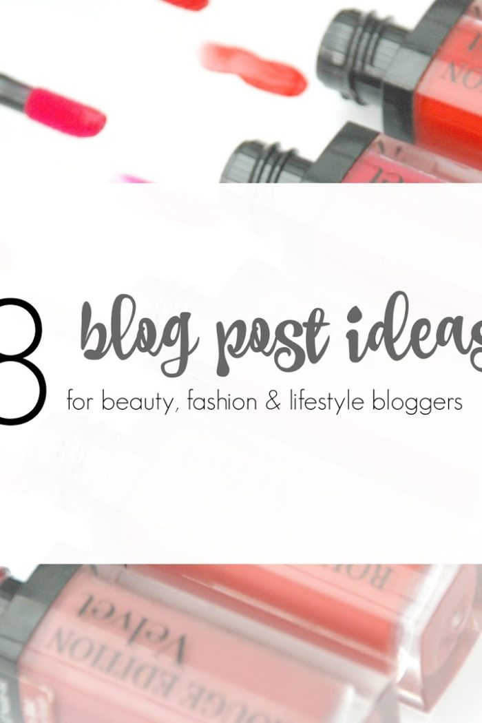 108 blog post ideas for fashion, beauty & lifestyle bloggers